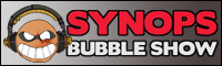 Synops Bubble Show
